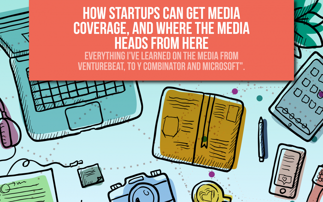 Jueves 21 de Julio: How #startups can get media coverage, and where the media #heads from her.