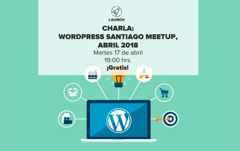 Charla: WordPress Santiago Meetup, Abril 2018