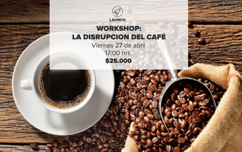 Workshop: La disrupcion del café