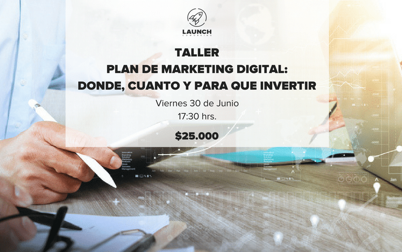 Taller: Plan de marketing digital, donde, cuanto y para que invertir
