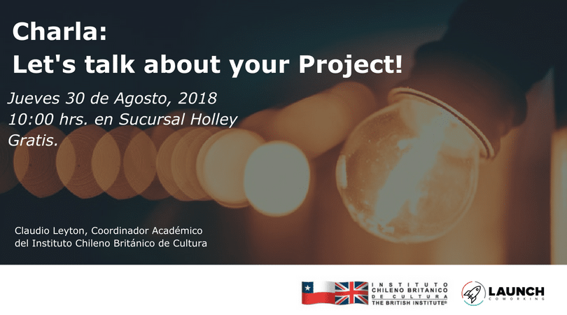 Charla: Let's talk about your Project!