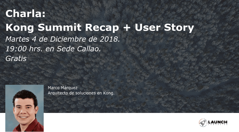 Charla: Kong Summit Recap + User Story